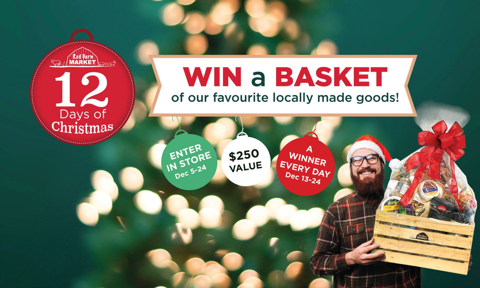 12 Days of Christmas Enter to WIN a basket of our favourite holiday goods. A new winner every day December 13-24!